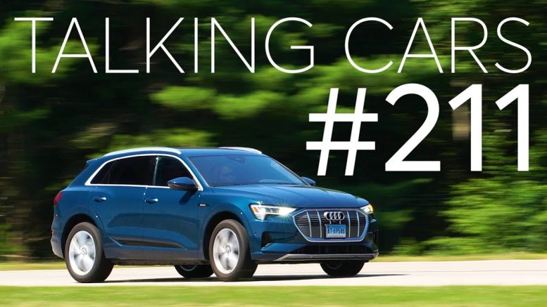 2019 Audi E-Tron First Impressions; Lee Iacocca Automotive Career Highlights | Talking Cars #211 1