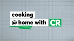 Cooking At Home with CR | Consumer Reports 1