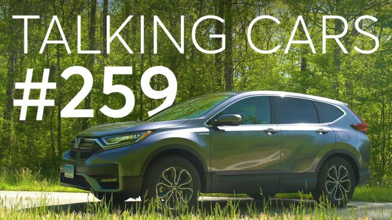 2020 Honda Cr-V Hybrid First Impressions; Can Lower Octane Fuel Damage Your Car? | Talking Cars #259 1