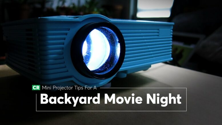 Mini Projector Tips for a Backyard Movie Night | Consumer Reports 1