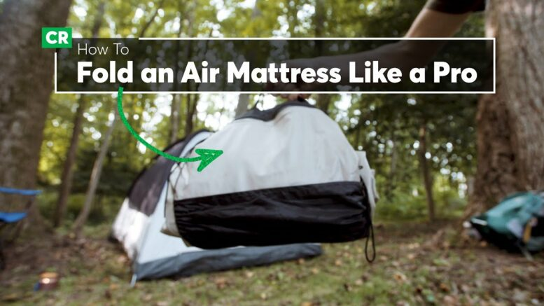 Camping Tip: How To Fold An Air Mattress Like A Pro | Consumer Reports 1