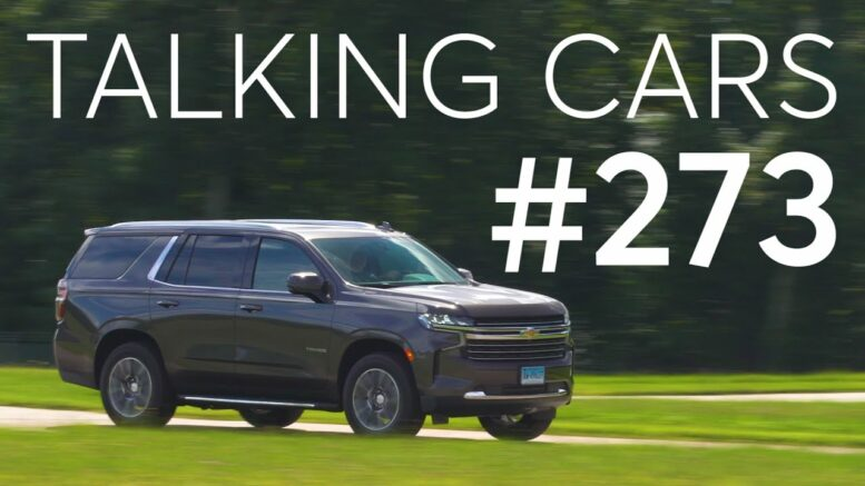 2021 Chevrolet Tahoe First Impressions; Tesla Full Self-Driving Review | Talking Cars #273 1