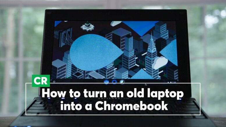 How To Turn An Old Laptop Into A Chromebook | Consumer Reports 1