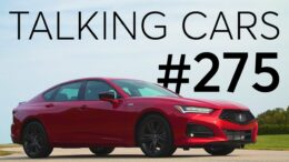 2021 Acura Tlx First Impressions; Winter Tires; Motor Oil 101 | Talking Cars #275 3