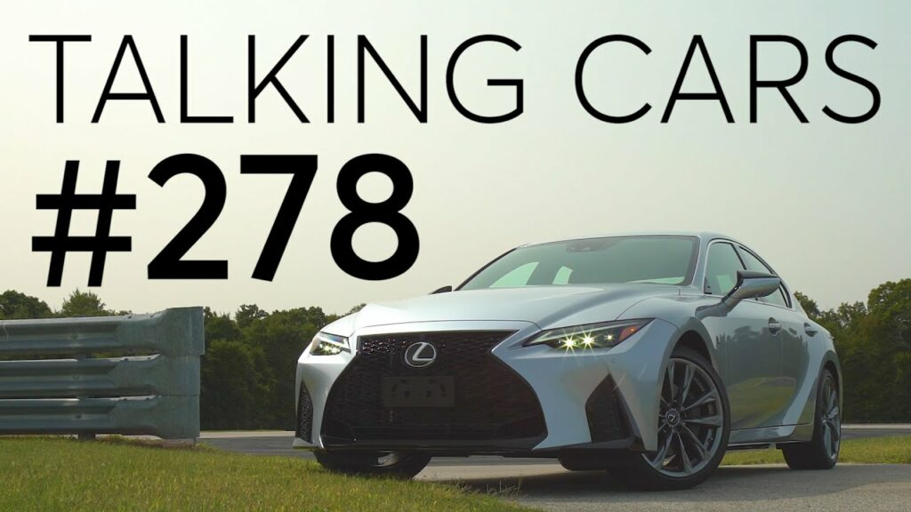 2021Lexus IS First Impressions; 2022 GMC Hummer EV Preview | Talking Cars #278 1