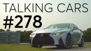 2021Lexus Is First Impressions; 2022 Gmc Hummer Ev Preview | Talking Cars #278 3