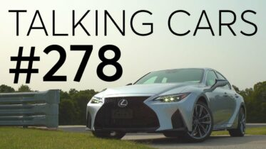 2021Lexus IS First Impressions; 2022 GMC Hummer EV Preview | Talking Cars #278 14