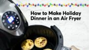 How To Make Holiday Dinner In An Air Fryer | Consumer Reports 3