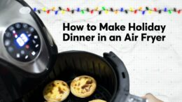 How To Make Holiday Dinner In An Air Fryer | Consumer Reports 1
