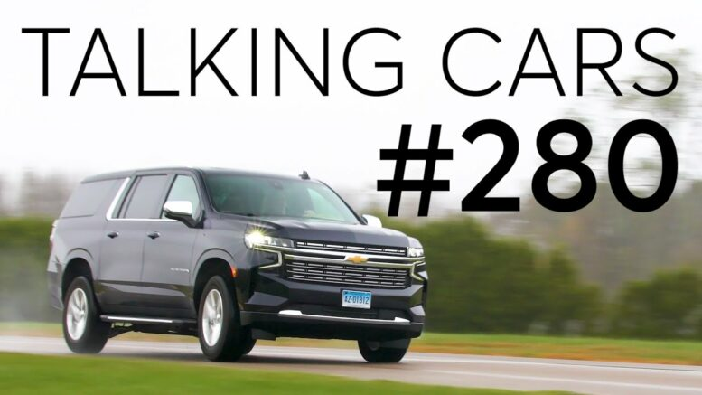2021 Chevrolet Suburban First Impressions; Subscription Fees For Auto Safety? | Talking Cars #280 1