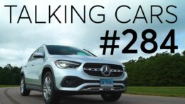2021 Mercedes-Benz Gla First Impressions; Are Expensive Wiper Blades Worth It? | Talking Cars #284 2