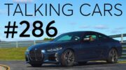 2021 Bmw 4 Series First Impressions; Test Drives During The Pandemic | Talking Cars #286 2
