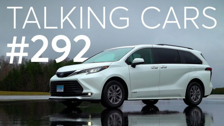 2021 Toyota Sienna First Impressions; Finding Parts For Classic Vehicles|Talking Cars #292 1