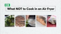 What Not To Cook In An Air Fryer | Consumer Reports 7