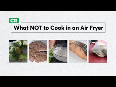 What Not To Cook In An Air Fryer | Consumer Reports 1