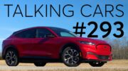 2021 Ford Mustang Mach-E First Impressions; Redesigned Tesla Model S |Talking Cars #293 5