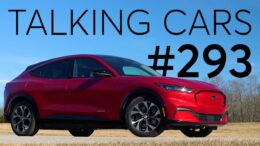 2021 Ford Mustang Mach-E First Impressions; Redesigned Tesla Model S | Talking Cars #293 9