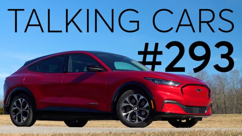 2021 Ford Mustang Mach-E First Impressions; Redesigned Tesla Model S | Talking Cars #293 1