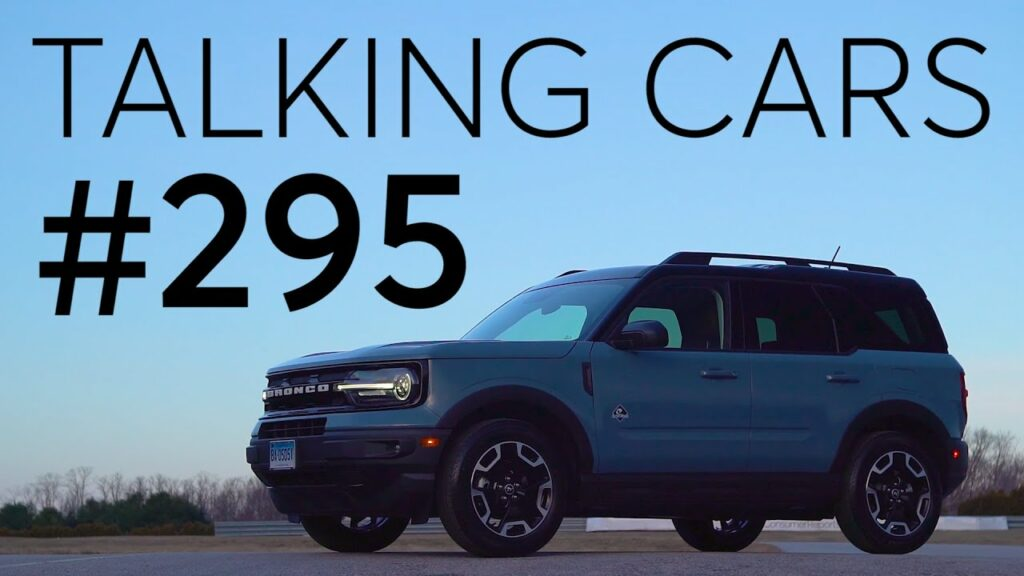2021 Ford Bronco Sport First Impressions; New Chevrolet Bolt EUV | Talking Cars #295 1
