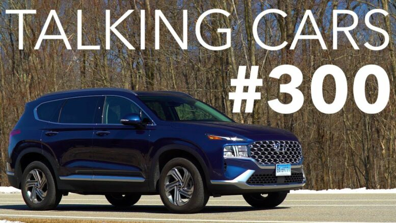 2021 Hyundai Santa Fe; The Future Of Infrastructure, Self-Driving, And Evs   Talking Cars #300 1