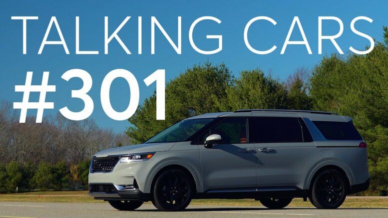 2022 Kia Carnival First Impressions; What Is Driving Up New Car Prices? | Talking Cars #301 1