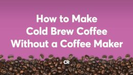 How To Make Cold Brew Coffee Without A Coffee Maker | Consumer Reports 1