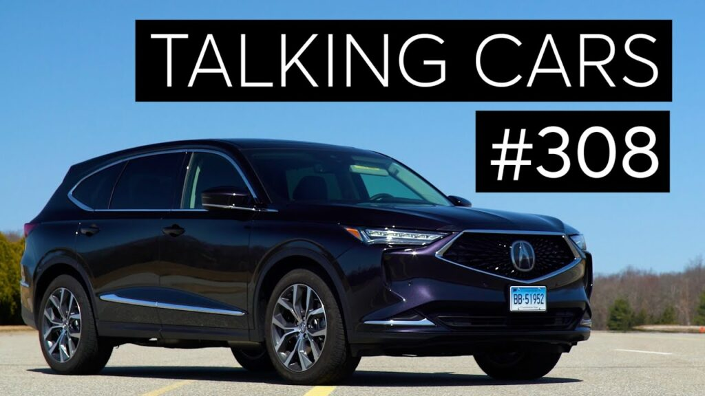 2022 Acura MDX First Impressions; Best Used and New Cars For Teens | Talking Cars #308 1