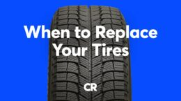 When To Replace Your Tires | Consumer Reports 2