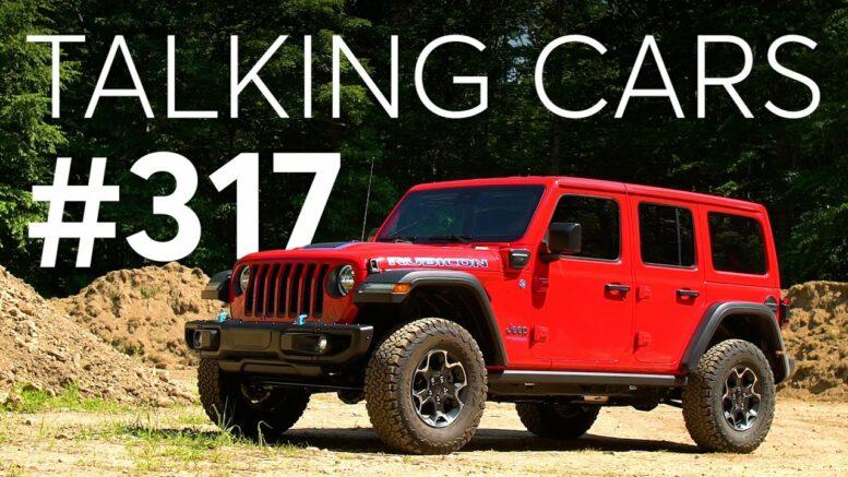 2021 Jeep Wrangler 4Xe Driving Impressions; Chevrolet Bolt Battery Fire Danger   Talking Cars #317 1