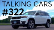 2021 Jeep Grand Cherokee First Impressions; 2023 Nissan Z Preview | Talking Cars #322 9